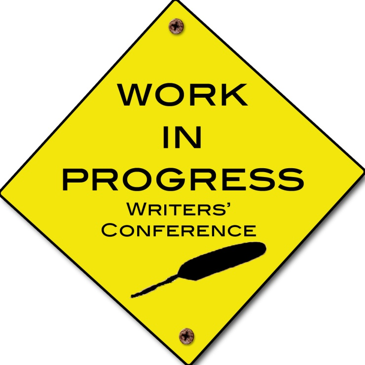 Diamond shaped yellow sign with four-way screws at the top and bottom. The sign reads Work In Progress Writers' Conference in black with a black feather pen under the words.